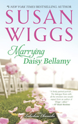 Susan Wiggs - Marrying Daisy Bellamy
