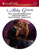 Abby Green - The Mediterranean Billionaire's Blackmail Bargain