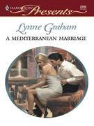 Lynne Graham - A Mediterranean Marriage
