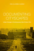 Documenting Cityscapes: Urban Change in Contemporary Non-Fiction Film