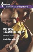 Mission: Cavanaugh Baby
