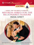 India Grey - Mistress: Hired for the Billionaire's Pleasure