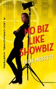 Julie Moffett - No Biz Like Showbiz: A Lexi Carmichael Mystery, Book Four