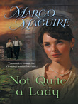Margo Maguire - Not Quite a Lady