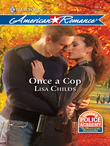Lisa Childs - Once a Cop