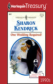 Sharon Kendrick - One Wedding Required!