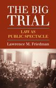The Big Trial: Law as Public Spectacle