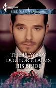 The Playboy Doctor Claims His Bride