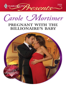 Carole Mortimer - Pregnant with the Billionaire's Baby