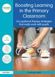 Boosting Learning in the Primary Classroom: Occupational therapy strategies that really work with pupils