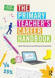 The Primary Teacher's Career Handbook