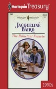 Jacqueline Baird - The Reluctant Fiancee
