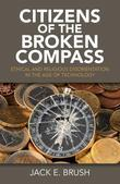 Citizens of the Broken Compass: Ethical and Religious Disorientation in the Age of Technology