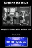 Evading the Issue: Hollywood and the Social Problem Film