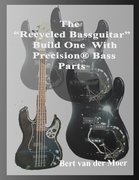 "The ""Recycled Bassguitar"": Build One With Precision® Bass Parts"