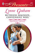 Lynne Graham - Ruthless Magnate, Convenient Wife