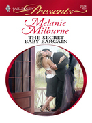 Melanie Milburne - The Secret Baby Bargain