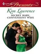 Kim Lawrence - Secret Baby, Convenient Wife