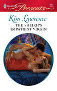 Kim Lawrence - The Sheikh's Impatient Virgin