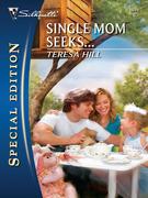 Single Mom Seeks...
