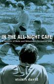 In the All-Night Café: A Memoir of Belle and Sebastian's Formative Year