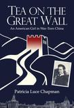 Tea on the Great Wall: An American Girl in War-Torn China