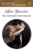 Helen Bianchin - The Spaniard's Baby Bargain