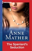 Anne Mather - The Spaniard's Seduction