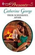 Catherine George - Their Scandalous Affair