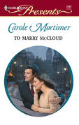 Carole Mortimer - To Marry McCloud