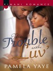 The Trouble With Luv'