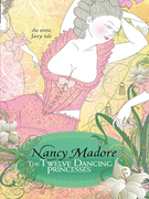 Nancy Madore - The Twelve Dancing Princesses