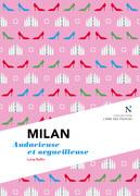 Milan : Audacieuse et orgueilleuse