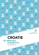 Croatie : Le défi des frontières