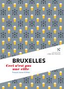 Bruxelles : Ceci n'est pas une ville