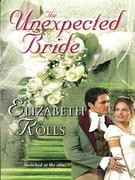 Elizabeth Rolls - The Unexpected Bride