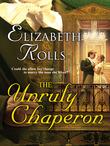 Elizabeth Rolls - The Unruly Chaperon