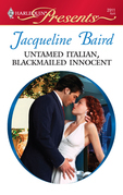 Jacqueline Baird - Untamed Italian, Blackmailed Innocent