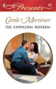 Carole Mortimer - The Unwilling Mistress