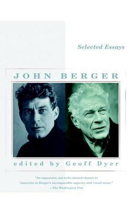 Selected Essays of John Berger