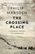 The Crossing Place: A Journey among the Armenians