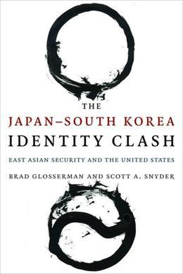 The Japan--South Korea Identity Clash: East Asian Security and the United States