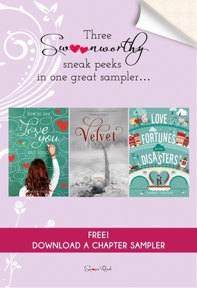 How to Say I Love You Out Loud, Velvet, and Love Fortunes and Other Disasters Chapter Sampler