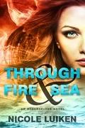 Through Fire & Sea (Entangled Teen)