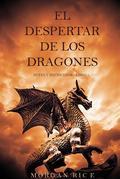 Morgan Rice - El Despertar de los Dragones (Reyes y Hechiceros—Libro 1)