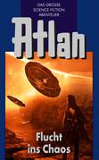 Atlan 20: Flucht ins Chaos (Blauband)