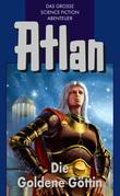 Atlan 23: Die Goldene Göttin (Blauband)