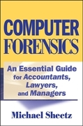 Computer Forensics: An Essential Guide for Accountants, Lawyers, and Managers