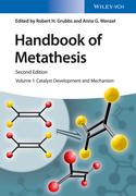 Handbook of Metathesis, Volume 1: Catalyst Development and Mechanism