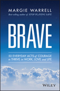 Brave: 50 Everyday Acts of Courage to Thrive in Work, Love and Life